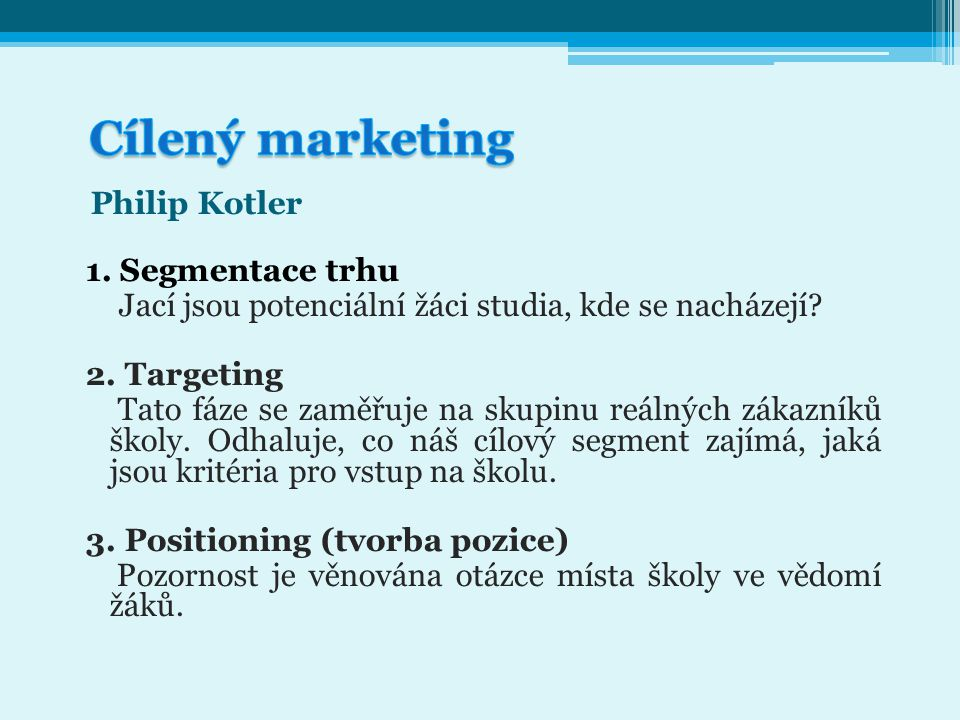 Cílený marketing Philip Kotler 1. Segmentace trhu
