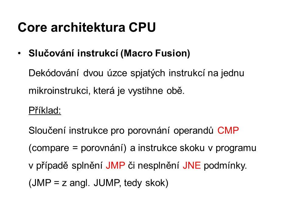 Core architektura CPU Slučování instrukcí (Macro Fusion)