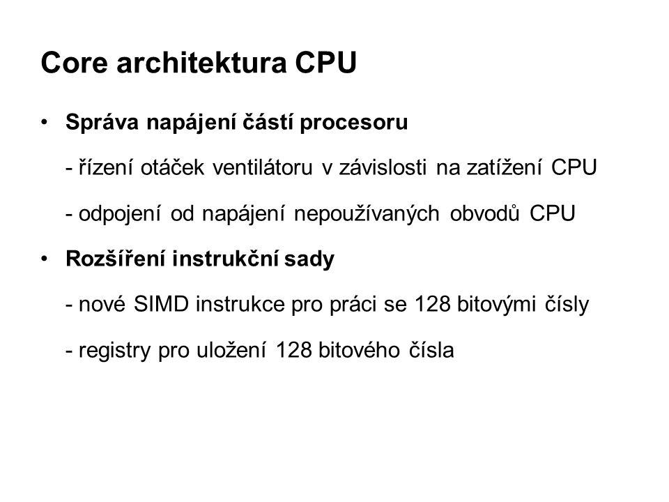 Core architektura CPU Správa napájení částí procesoru