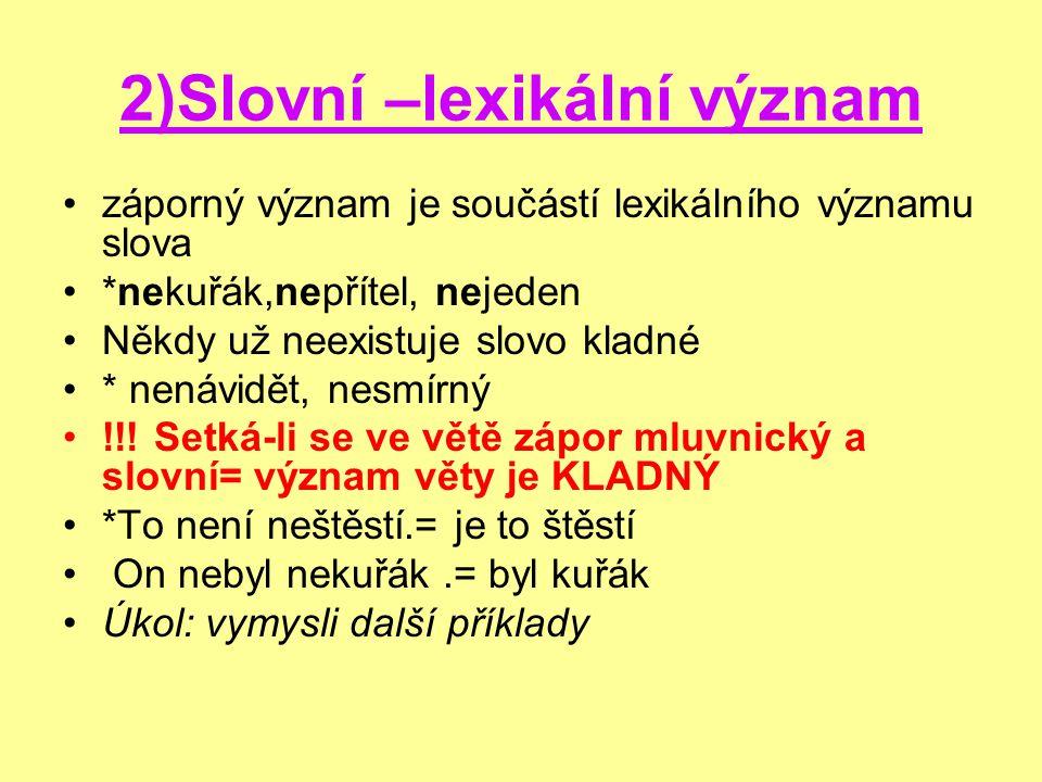 2)Slovní –lexikální význam