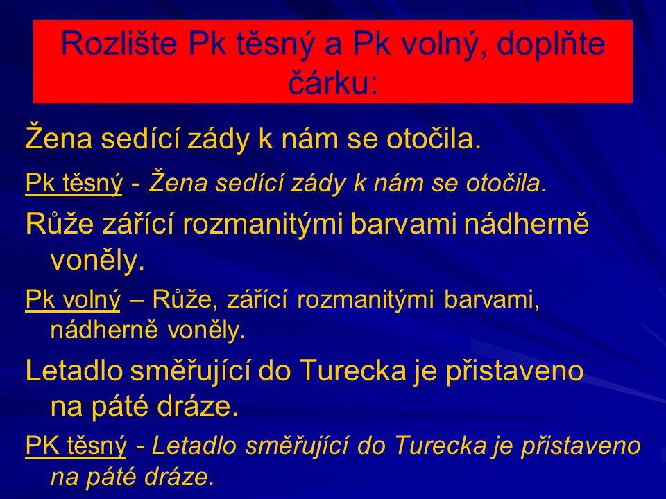 Rozlište Pk těsný a Pk volný, doplňte čárku:
