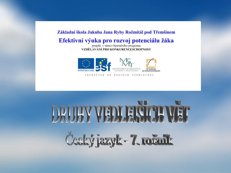 DRUHY VEDLEJŠÍCH VĚT Český jazyk - 7. ročník