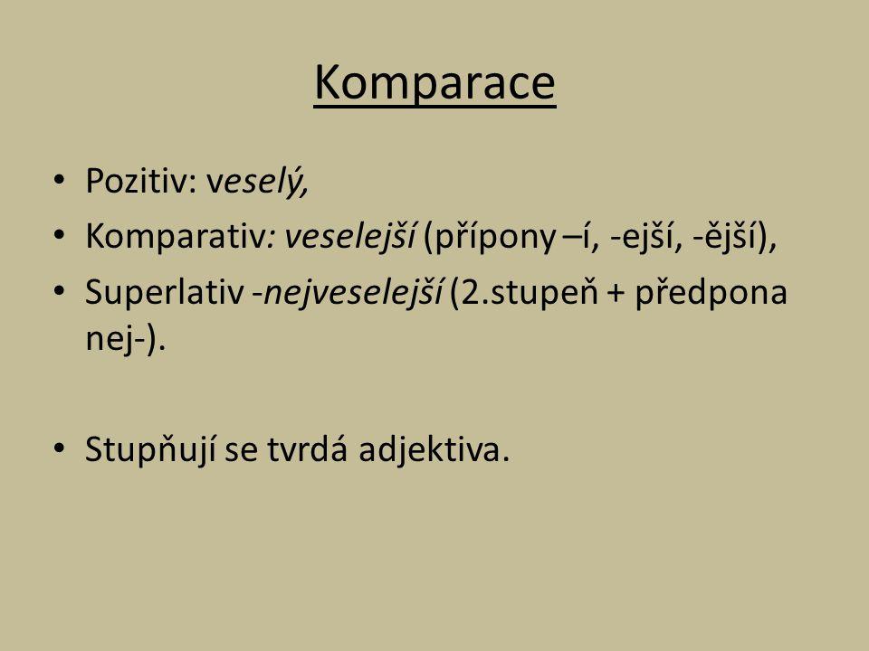 Komparace Pozitiv: veselý,