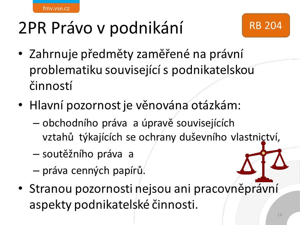 2PR Právo v podnikání RB 204. Zahrnuje předměty zaměřené na právní problematiku související s podnikatelskou činností.