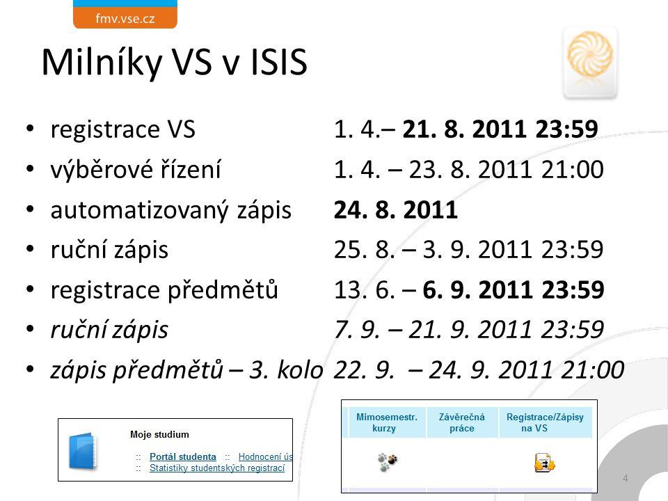 Milníky VS v ISIS registrace VS 1. 4.– 21. 8. 2011 23:59