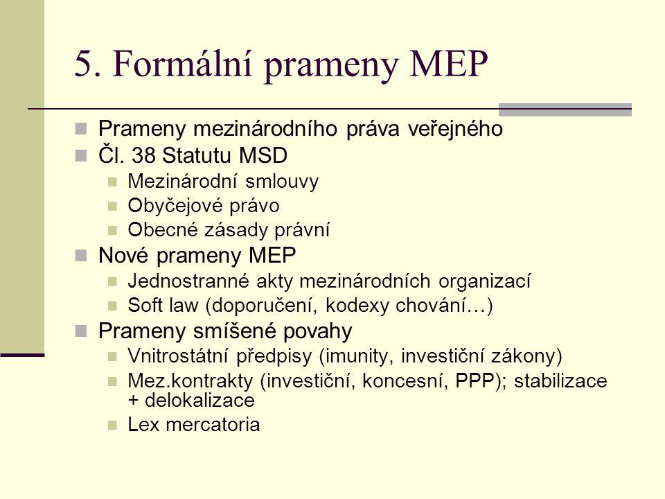 5. Formální prameny MEP Prameny mezinárodního práva veřejného