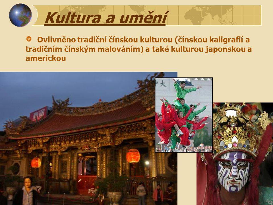 Kultura a umění Ovlivněno tradiční čínskou kulturou (čínskou kaligrafií a tradičním čínským malováním) a také kulturou japonskou a americkou.