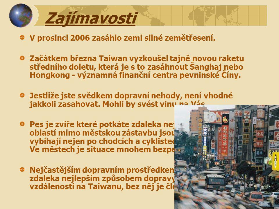 Zajímavosti V prosinci 2006 zasáhlo zemi silné zemětřesení.