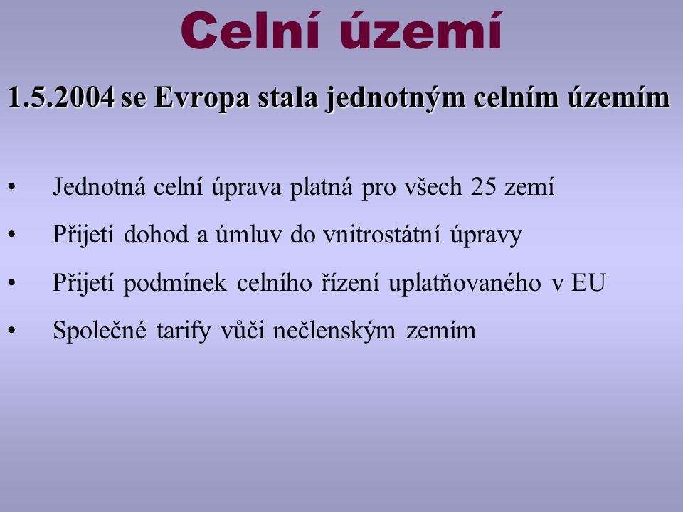Celní území 1.5.2004 se Evropa stala jednotným celním územím