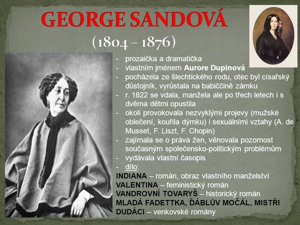 GEORGE SANDOVÁ (1804 – 1876) prozaička a dramatička