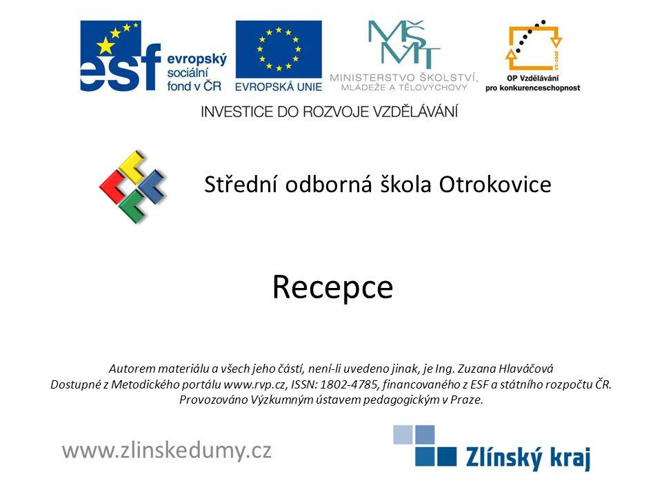Recepce Střední odborná škola Otrokovice www.zlinskedumy.cz