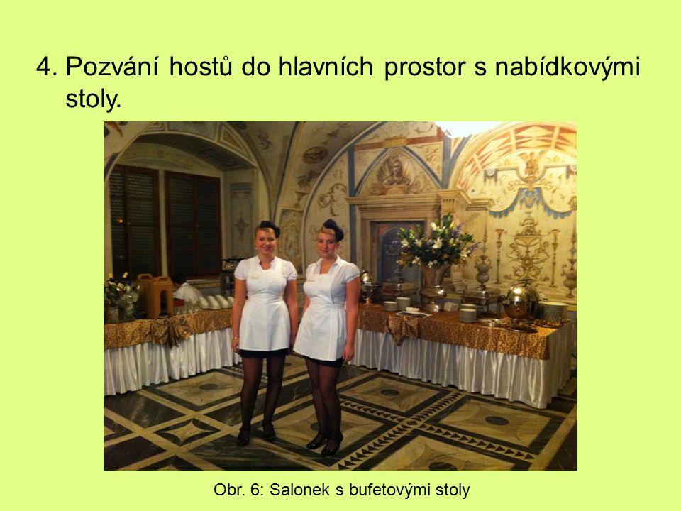 4. Pozvání hostů do hlavních prostor s nabídkovými stoly.