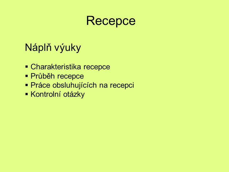 Recepce Náplň výuky Charakteristika recepce Průběh recepce