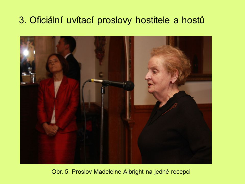 3. Oficiální uvítací proslovy hostitele a hostů