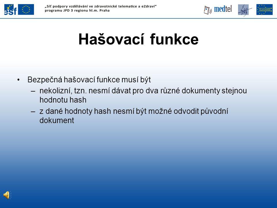 Hašovací funkce Bezpečná hašovací funkce musí být
