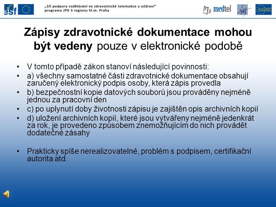 Zápisy zdravotnické dokumentace mohou být vedeny pouze v elektronické podobě