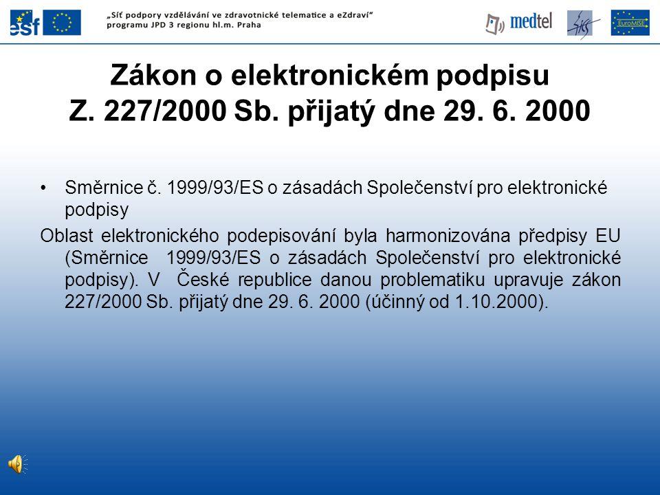 Zákon o elektronickém podpisu Z. 227/2000 Sb. přijatý dne 29. 6. 2000