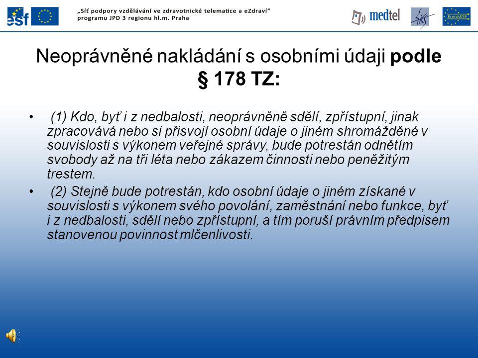 Neoprávněné nakládání s osobními údaji podle § 178 TZ: