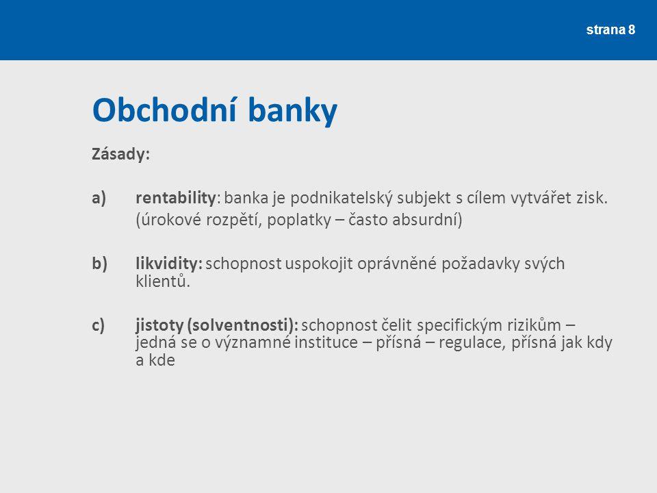 Obchodní banky Zásady: