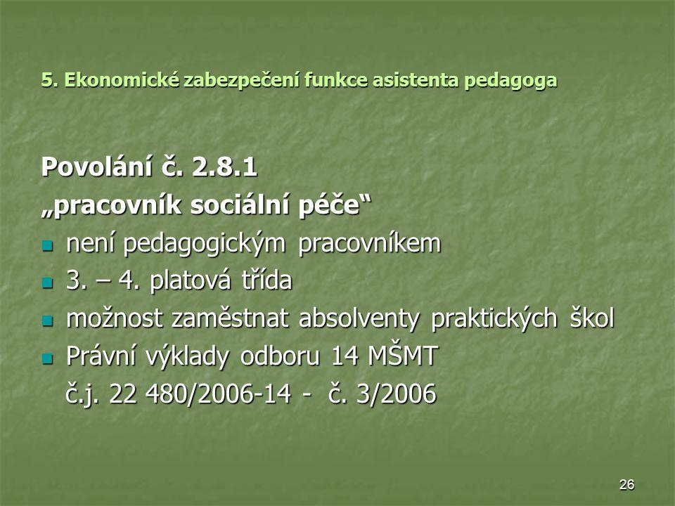 5. Ekonomické zabezpečení funkce asistenta pedagoga