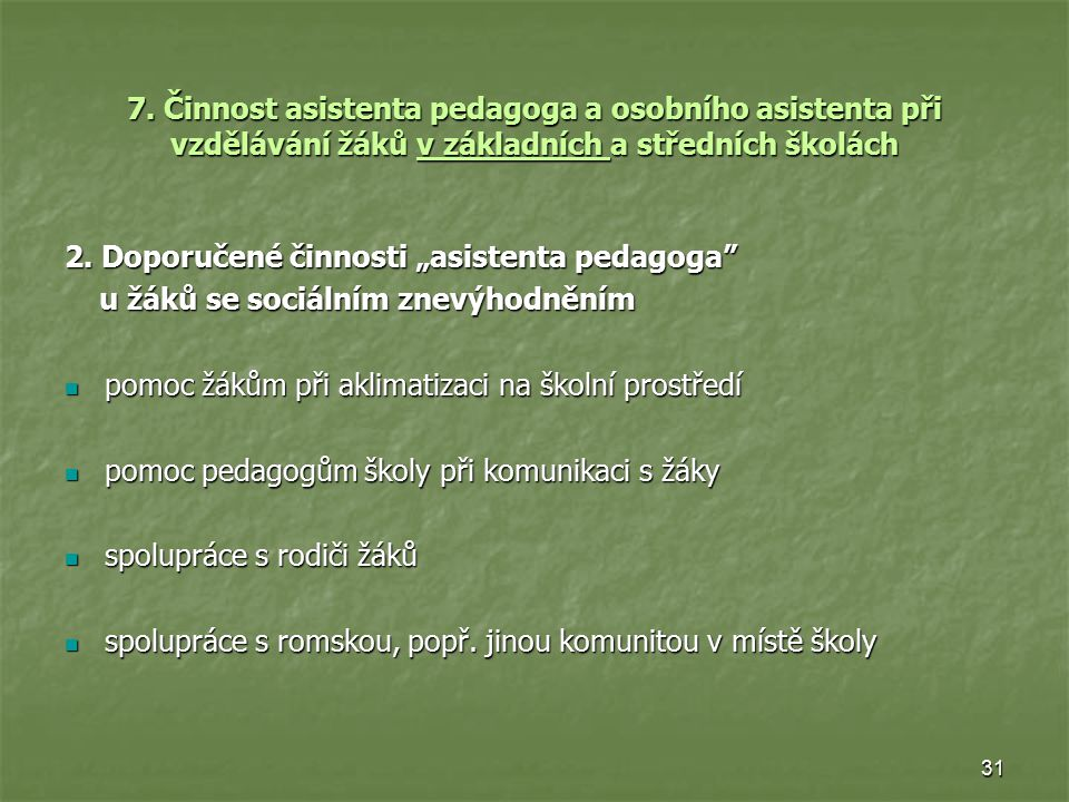 7. Činnost asistenta pedagoga a osobního asistenta při vzdělávání žáků v základních a středních školách