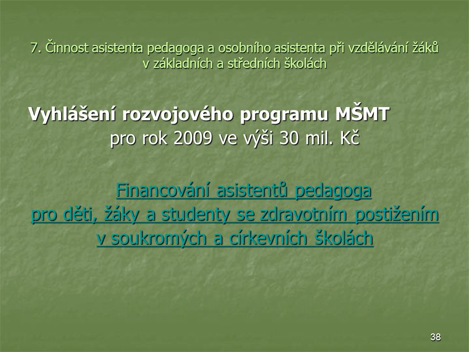 Vyhlášení rozvojového programu MŠMT pro rok 2009 ve výši 30 mil. Kč
