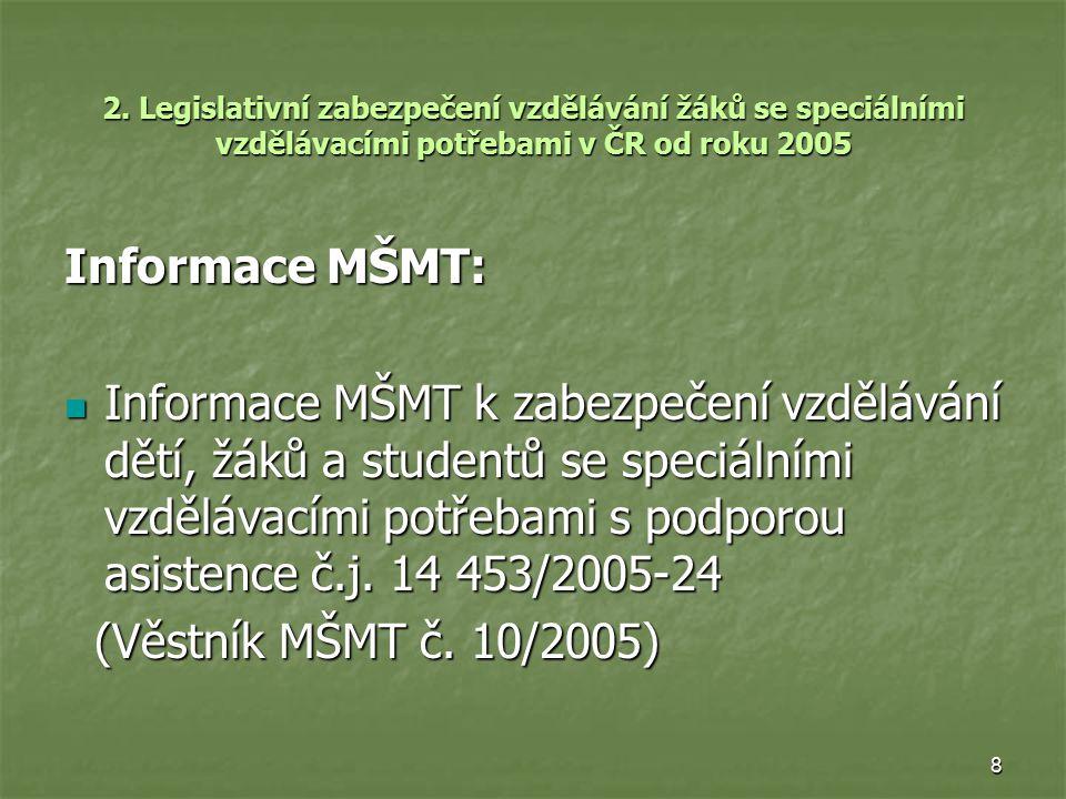 2. Legislativní zabezpečení vzdělávání žáků se speciálními vzdělávacími potřebami v ČR od roku 2005