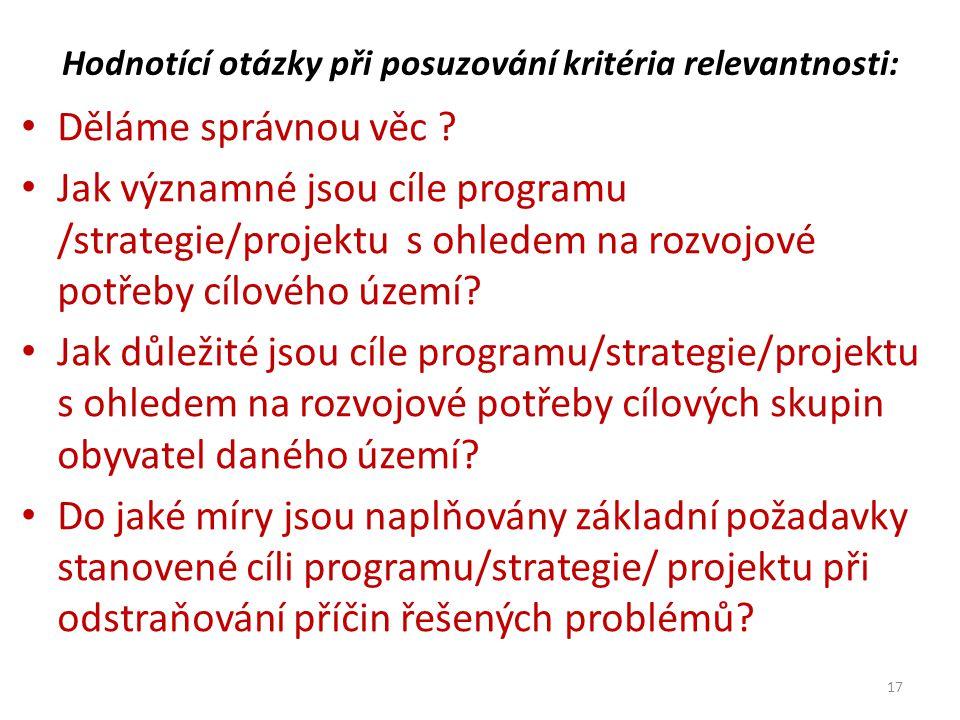 Hodnotící otázky při posuzování kritéria relevantnosti: