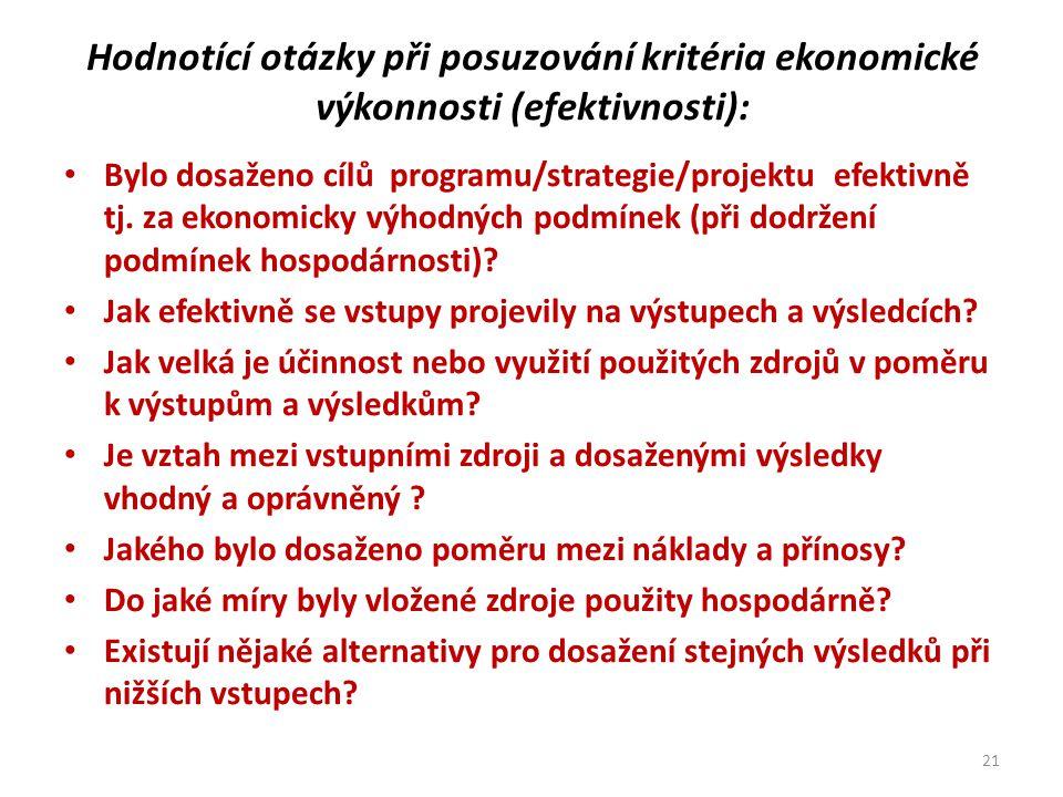 Hodnotící otázky při posuzování kritéria ekonomické výkonnosti (efektivnosti):
