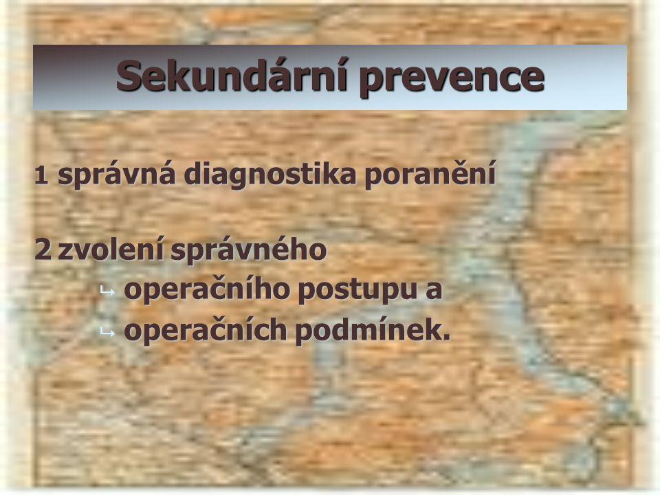 Sekundární prevence 2 zvolení správného operačního postupu a