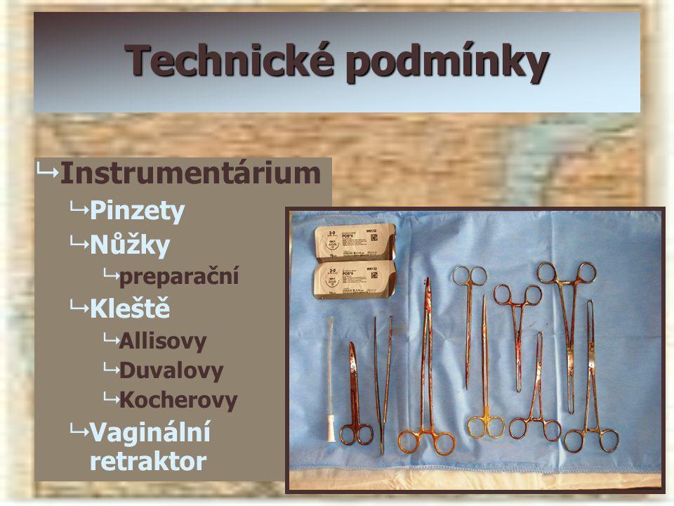Technické podmínky Instrumentárium Pinzety Nůžky Kleště