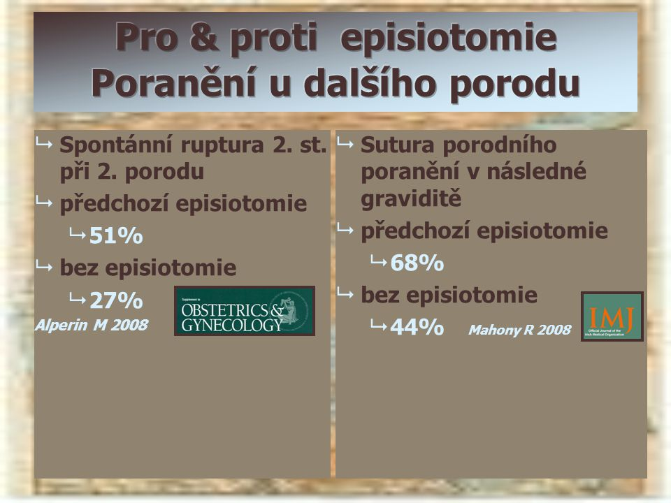 Pro & proti episiotomie Poranění u dalšího porodu