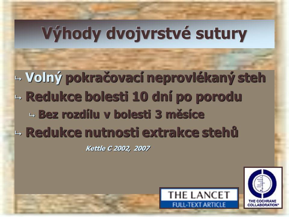 Výhody dvojvrstvé sutury
