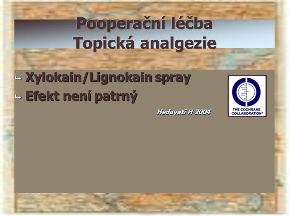 Pooperační léčba Topická analgezie