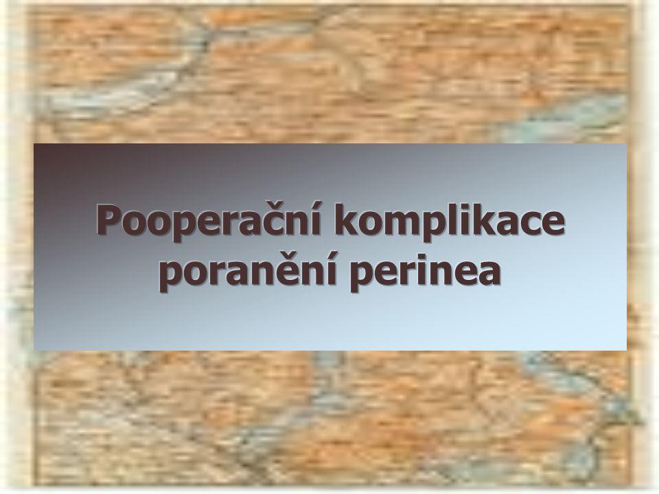 Pooperační komplikace poranění perinea