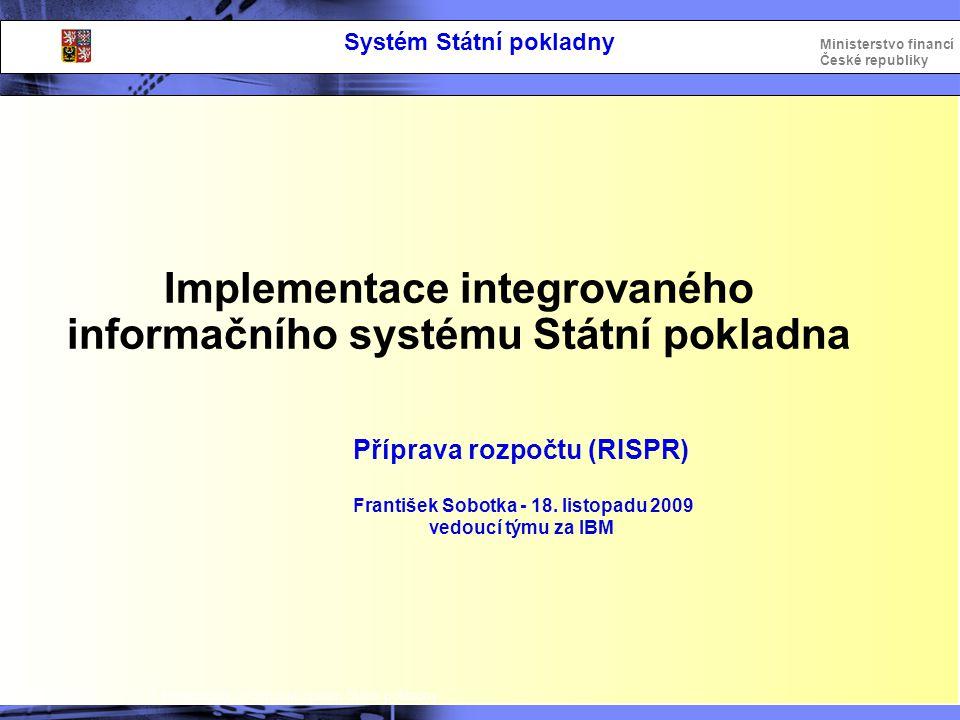 Implementace integrovaného informačního systému Státní pokladna
