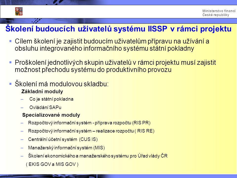 Školení budoucích uživatelů systému IISSP v rámci projektu