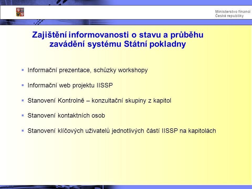 Zajištění informovanosti o stavu a průběhu zavádění systému Státní pokladny