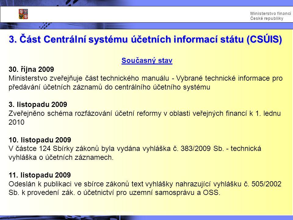 3. Část Centrální systému účetních informací státu (CSÚIS)