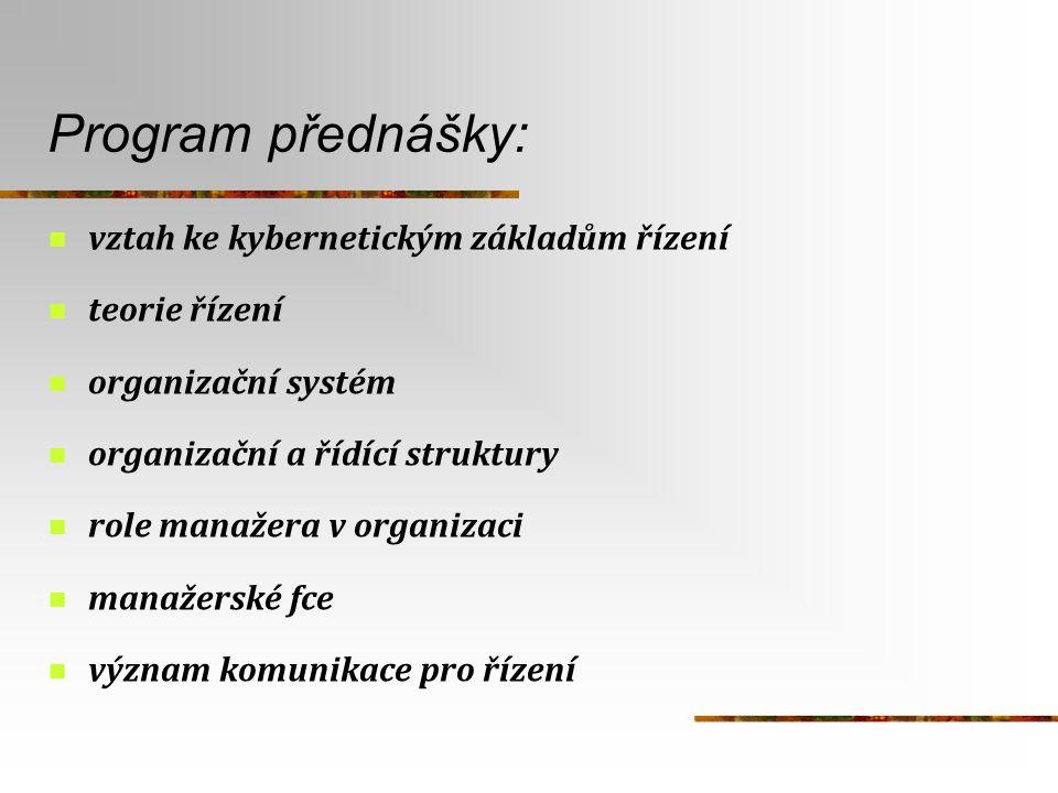 Program přednášky: vztah ke kybernetickým základům řízení