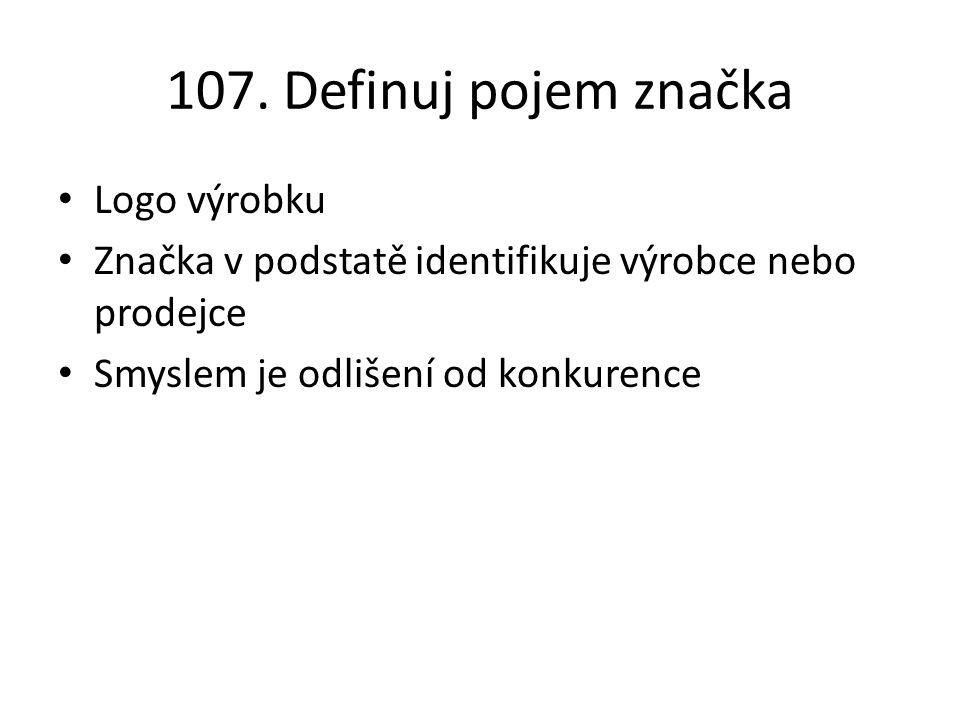 107. Definuj pojem značka Logo výrobku