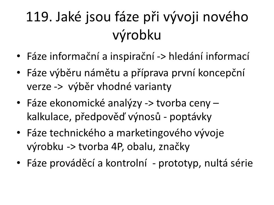 119. Jaké jsou fáze při vývoji nového výrobku