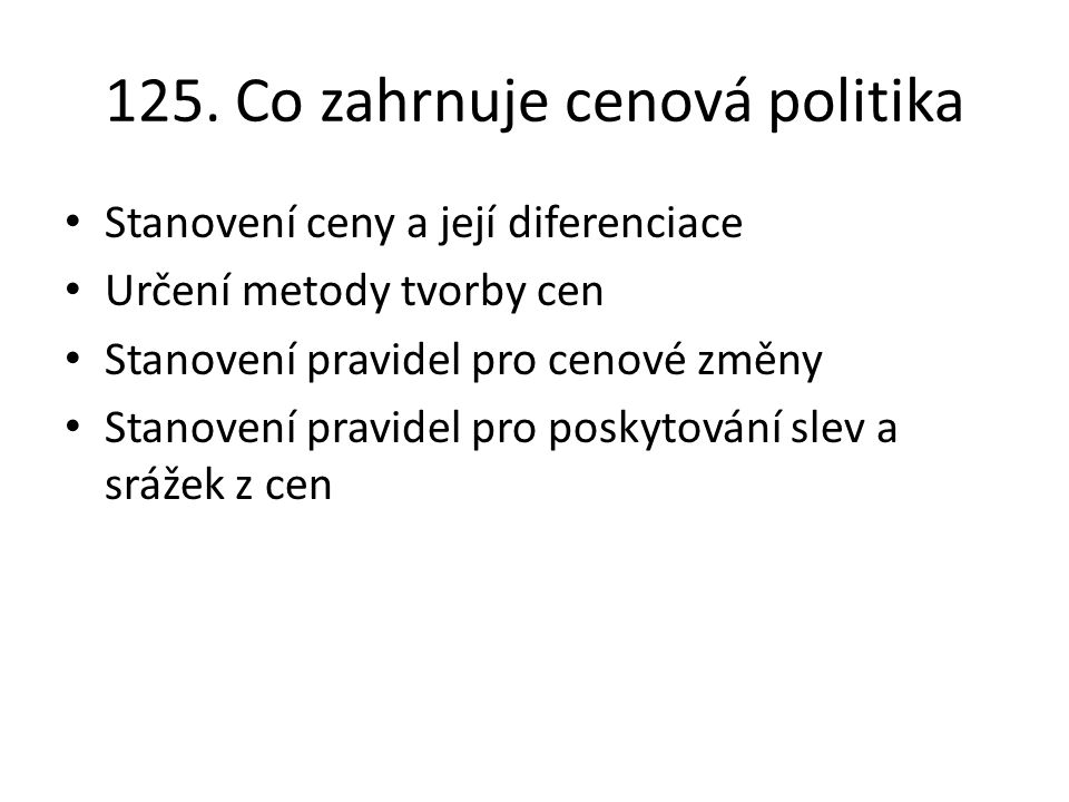 125. Co zahrnuje cenová politika
