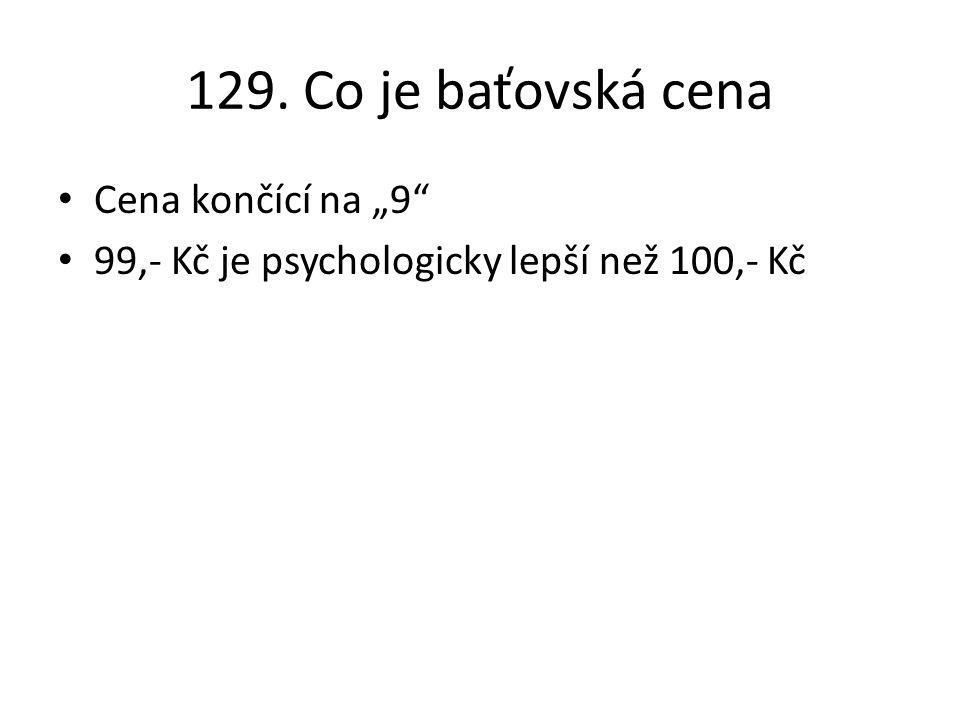 """129. Co je baťovská cena Cena končící na """"9"""