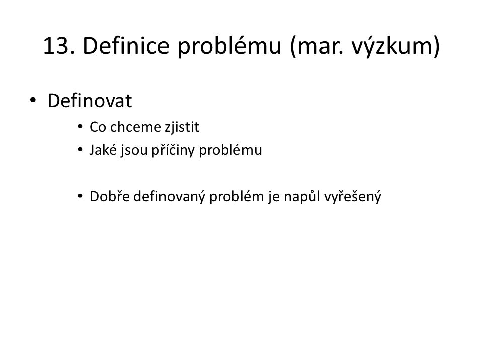 13. Definice problému (mar. výzkum)