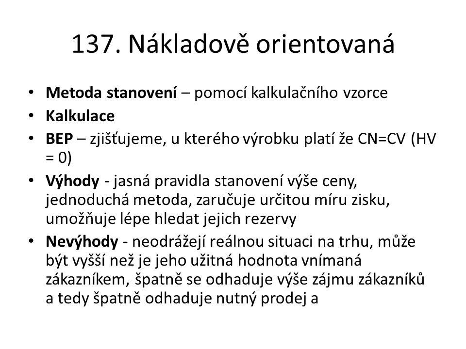 137. Nákladově orientovaná