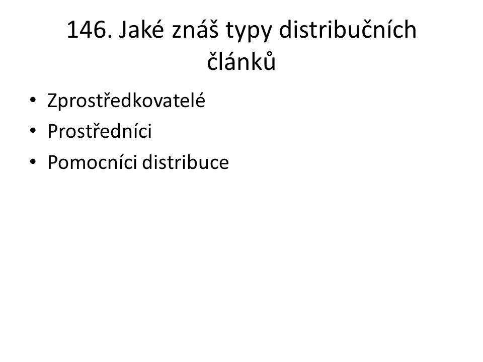 146. Jaké znáš typy distribučních článků