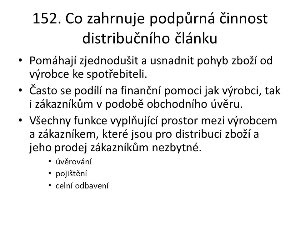 152. Co zahrnuje podpůrná činnost distribučního článku