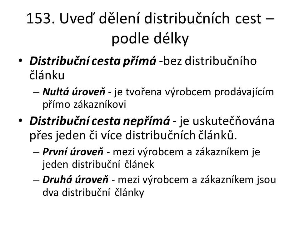 153. Uveď dělení distribučních cest – podle délky