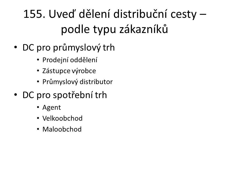 155. Uveď dělení distribuční cesty – podle typu zákazníků